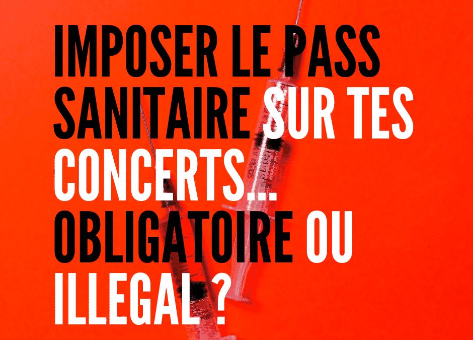Pass sanitaire sur tes concerts : obligatoire ou illégal ?
